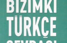 Türkçe sevdası, Türkiye sevdası
